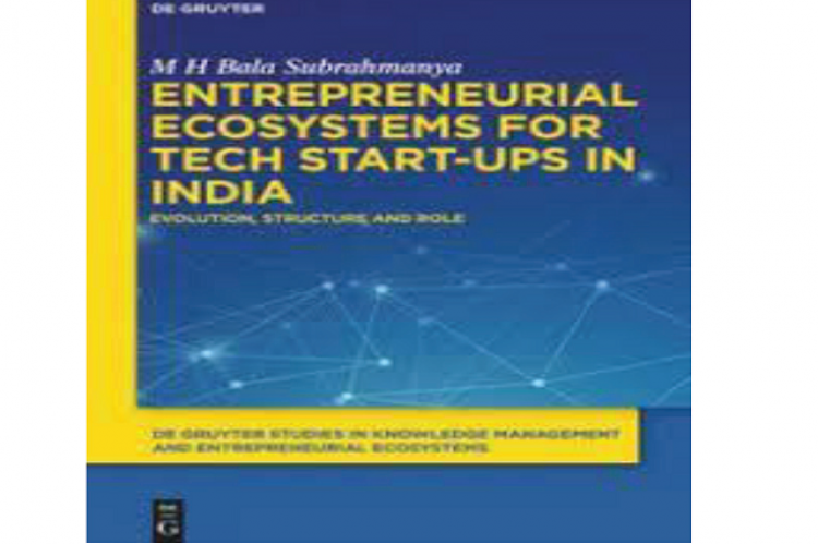 Entrepreneurial Ecosystems for Tech Start-ups in India: Evolution, Structure and Role